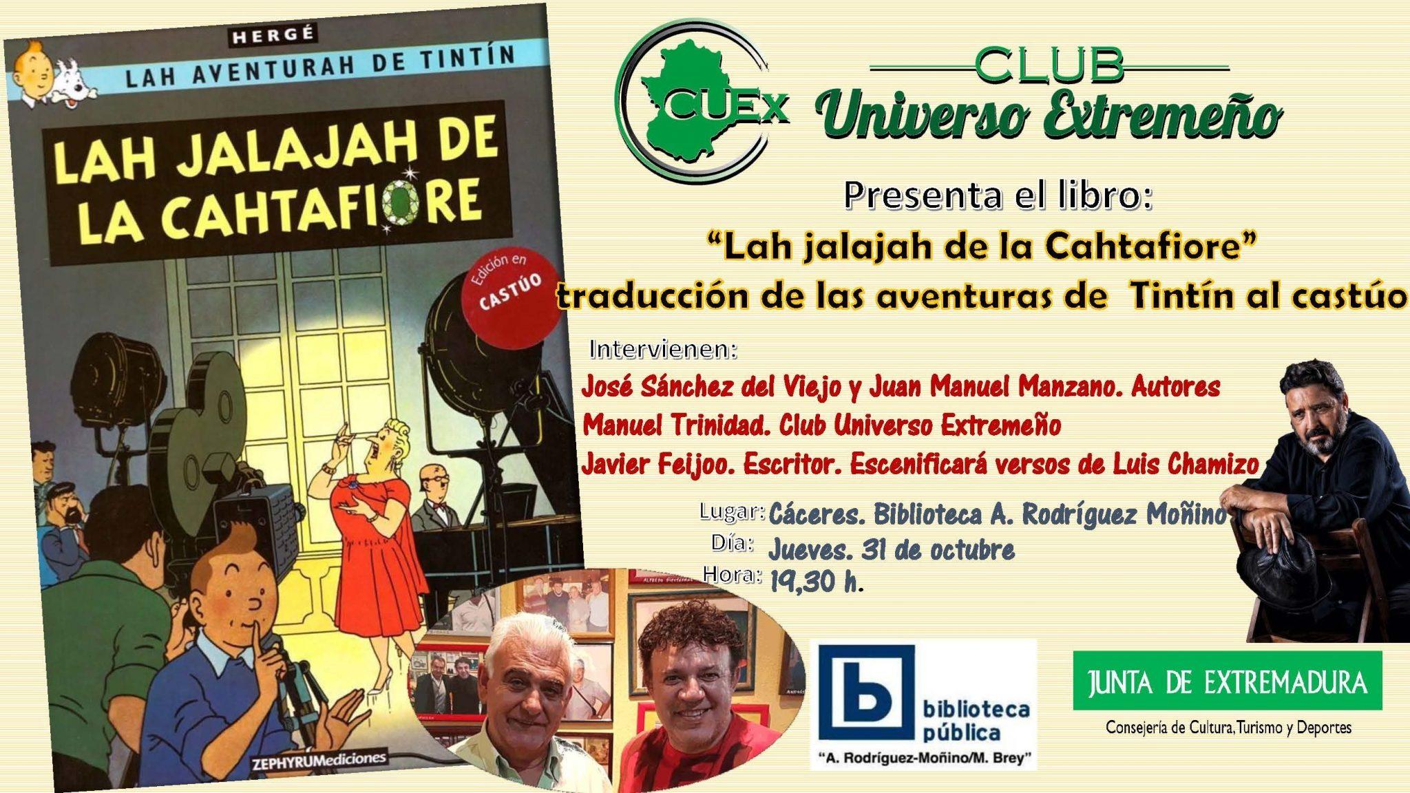 31/10/2019 Presentación de las Aventuras de Tintín en castúo: «Lah jalahah de la Cahtafiore»